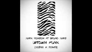 Mark Ronson ft. Bruno Mars - Uptown Funk (Misha K Remix)
