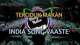 Dj Viral Tik Tok VAASTE India Remix || Full Bass