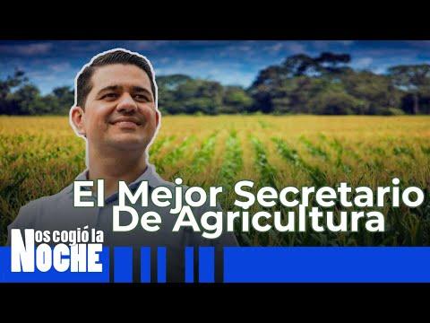 El Mejor Secretario De Agricultura Del País - Nos Cogió La Noche
