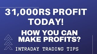 Nse Intraday Trading - 31000Rs Profit Today