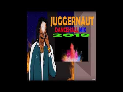 JUGGERNAUT (NEW  DANCEHALL) MIX 2018 JULY  ALKALINE,RYGIN KING,GOVANA,TEEJAY,JAHMEIL,
