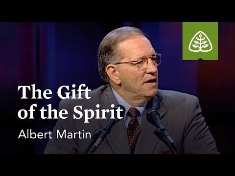 Albert Martin: The Gift Of The Spirit