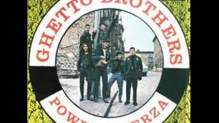 Ghetto Brothers - You Say You Are My Friend