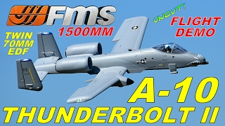 FMS A-10 THUNDERBOLT II 1500mm UNCUT Flight Demo By: RCINFORMER