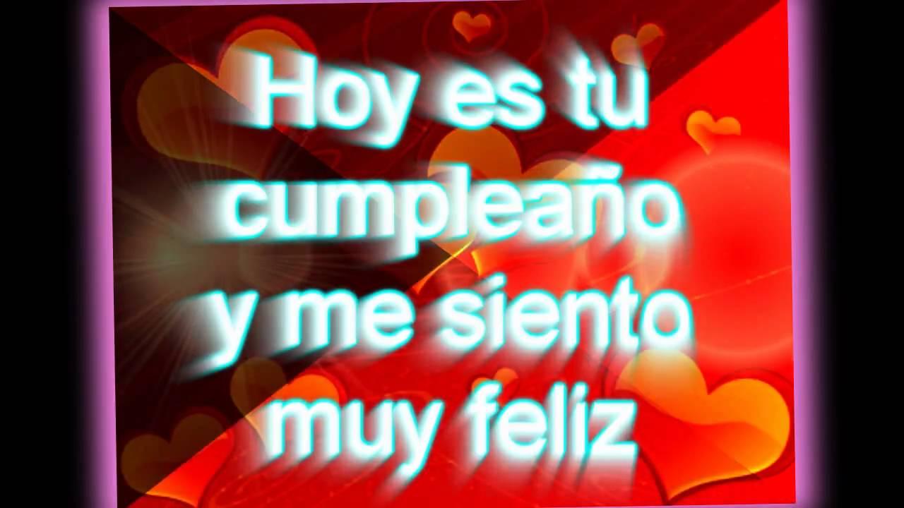 Feliz Cumpleaños mi Vida Te amo Mucho wmv YouTube