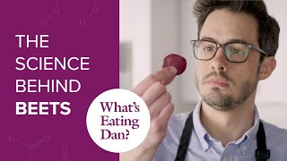 If You Can't Beet 'Em, Join 'Em: The Science Behind Beets | What's Eating Dan?