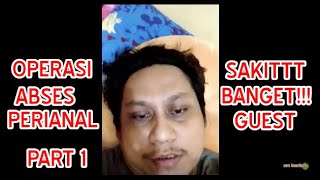 Sembuh Abses Perianal Fistula Ani Part 2.