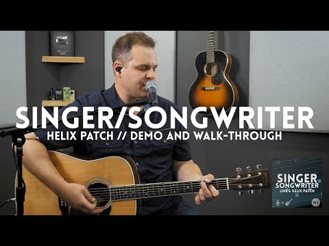 Singer Songwriter Line 6 Helix Patch - polished guitar and vocals from your Helix