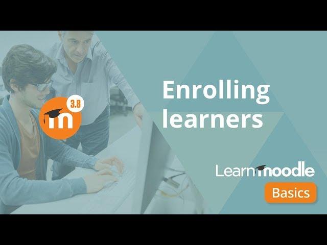 Enrolling Learners 3 8