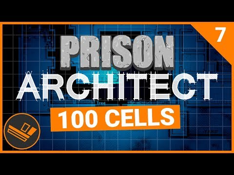 Prison Architect | 100 CELLS (Prison 9) - Part 7