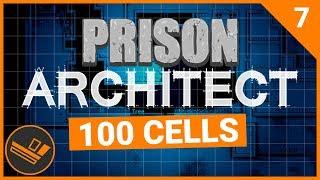 Prison Architect | 100 CELLS (Prison 9) - Part 7