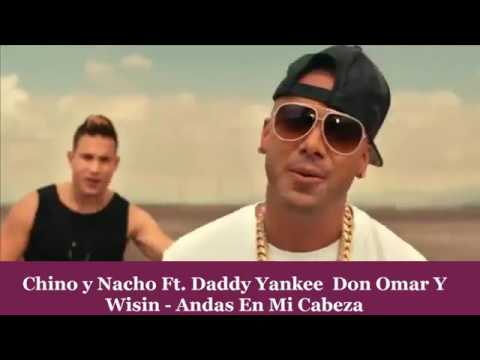 Chino y Nacho Ft. Daddy Yankee, Don Omar Y Wisin – Andas En Mi Cabeza (Official Remix) Video Oficial