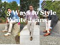 3 Great Ideas to Style White Jeans or Off White Jeans | Summer LookBook 2018 |