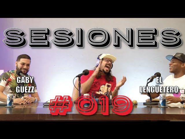 Entrevista a Gaby Guezz - Sesiones #019 (con El Lenguetero)