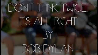 Don't Think Twice, It's All Right by Bob Dylan (Performed by Tandem Unicycle)