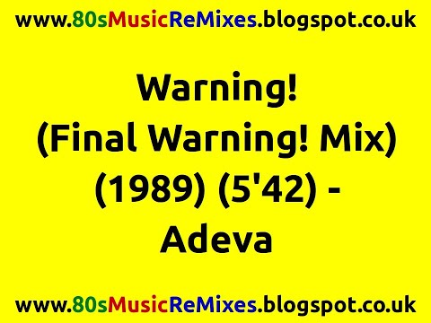 Warning! (Final Warning! Mix) - Adeva   80s Club Mixes   80s Club Music   80s Dance Music