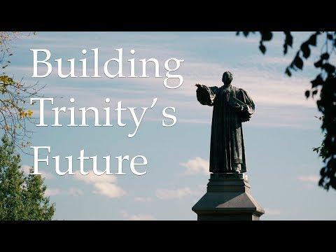 Building Trinity's Future