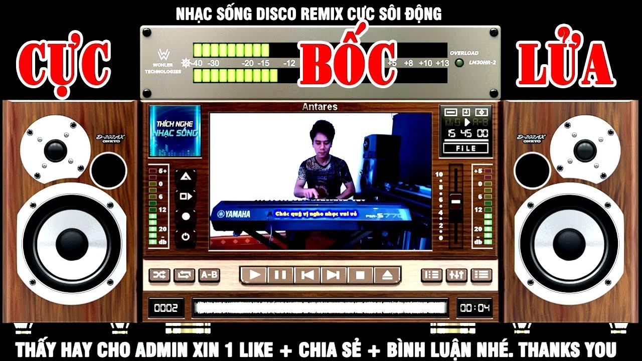LK Nhạc Disco Remix Cực Bốc CỰC SÔI ĐỘNG – Organ Anh Quân – Nhạc Test Loa Cực Chuẩn #9