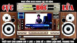 LK Nhạc Disco Remix Cực Bốc CỰC SÔI ĐỘNG - Organ Anh Quân - Nhạc Test Loa Cực Chuẩn #9