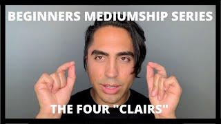 "Beginners Mediumship Series: The Four ""Clairs"""