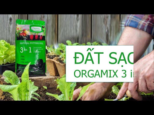 Đất sạch Orgamix - Chuyên trồng rau - cây ăn trái - cây hoa kiểng