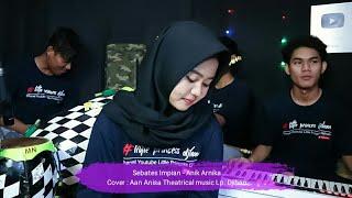 Download lagu Sebates Impian ( Anik Arnika ) Latian Musik Sandiwara Voc. Aan Anisa