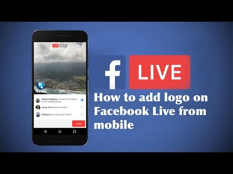 How To Easily Add Logo On Facebook Live From Mobile