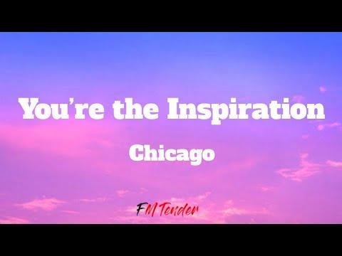 You Re The Inspiration Chicago Lyrics Youtube