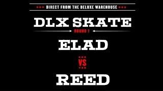 DLX S.K.A.T.E. : ELAD VS REED