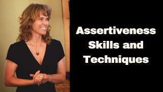 Assertiveness Skills and Techniques