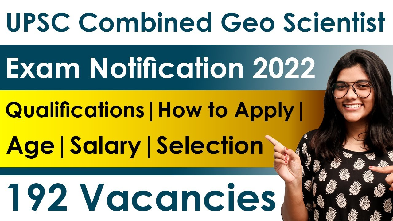 UPSC Combined Geo-Scientist Exam Notification 2022   192 Posts   Eligibility   Age   How to Apply