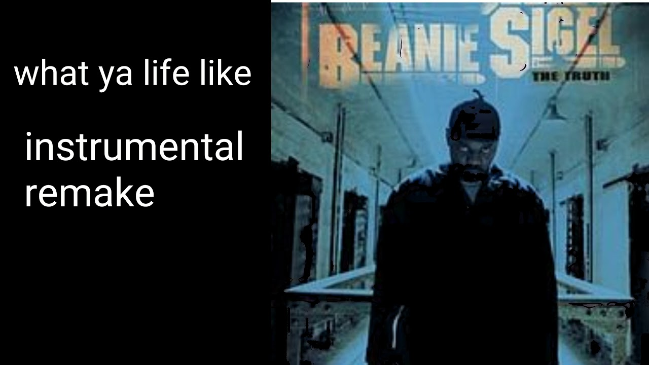 what your life like beanie sigel