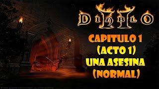 Diablo II - CAPITULO 1 (Acto 1) - Una asesina (NORMAL)
