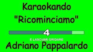 Karaoke Italiano - Ricominciamo - Adriano Pappalardo ( Testo )