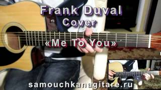 Frank Duval - Me To You (Cover guitar)