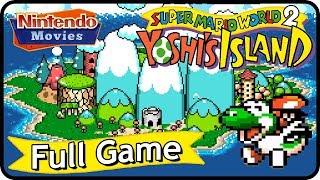 Super Mario World 2: Yoshi's Island - Full Game (100% Walkthrough)