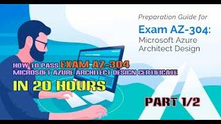 #1 How to pass Exam AZ-304 Microsoft Azure Architect Design Expert Certificate in 20 hours  Part 1/2