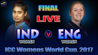 INDIA Women Vs ENGLAND Women FINAL MATCH Live Scores & Commentary I Women World Cup 2017