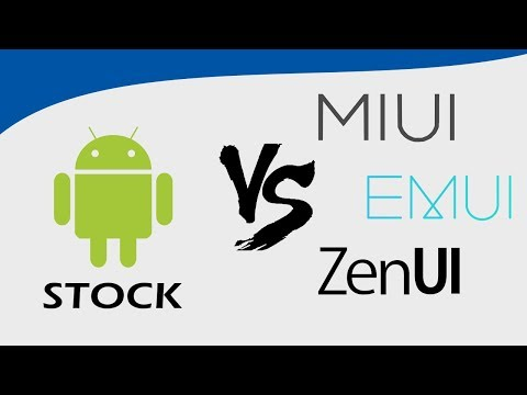 Stock Android Vs Custom UI (MIUI EMUI ZEN UI)