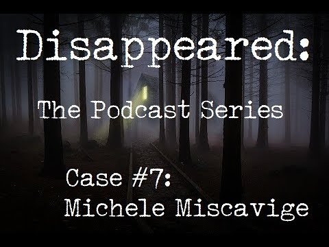 Disappeared: The Podcast Series - Michele Miscavige