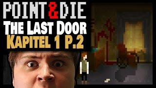 POINT&DIE: The Last Door Kapitel 1 | Part 2 | Aufgefressen | Point and Click