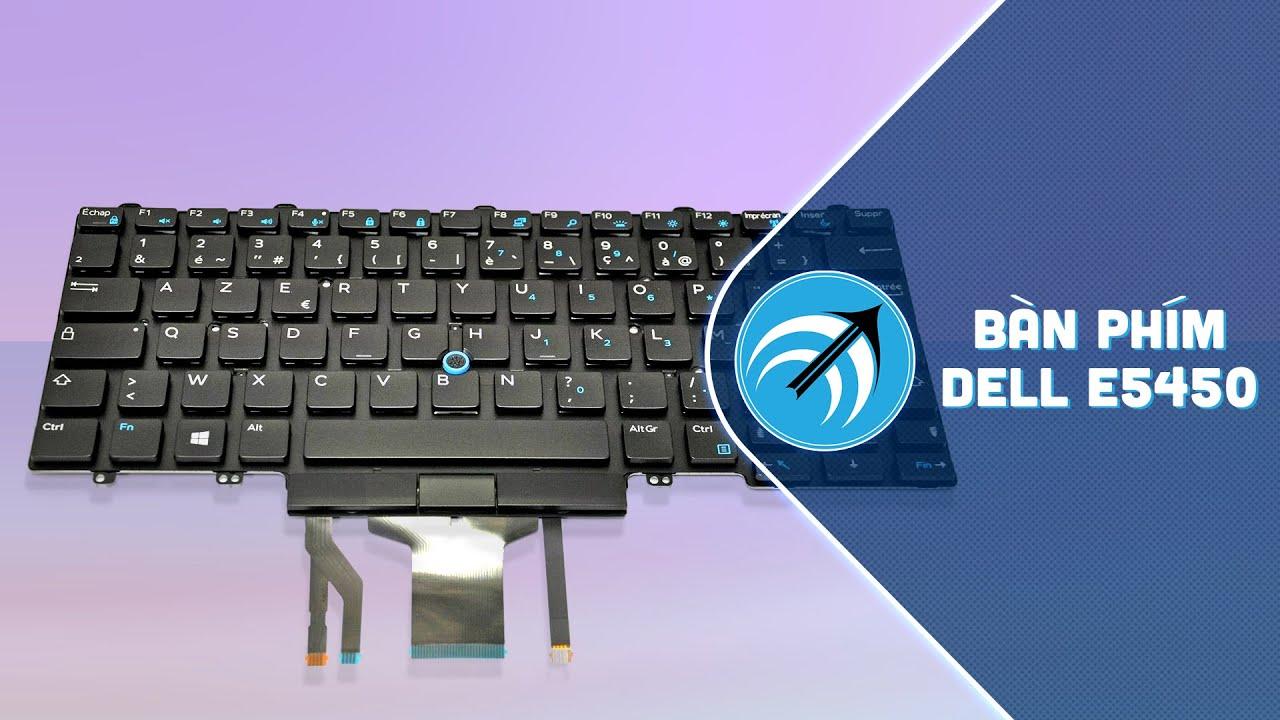 Mua bàn phím Dell E5450 ở đâu? Thay bàn phím laptop Dell Latitude E5450 lấy liền – Capcuulaptop.com