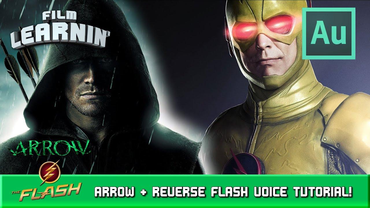 Arrow & Reverse Flash Voice Tutorial! | Film Learnin