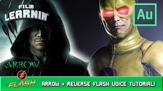 Arrow & Reverse Flash Voice Tutorial! | Film Learnin