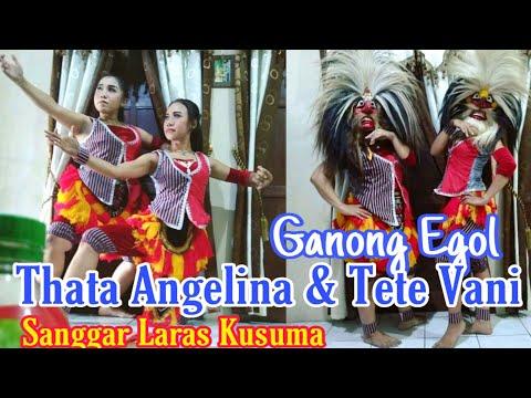 Aksi GANONG EGOL Tete Vani featuring Thata Angelina Jathilan LARAS KUSUMO