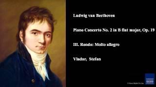 Ludwig van Beethoven, Piano Concerto No. 2 in B flat major, Op. 19, III. Rondo: Molto allegro