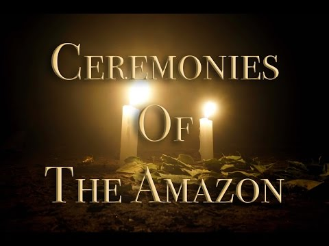 Ceremonies of an Amazon Tribe