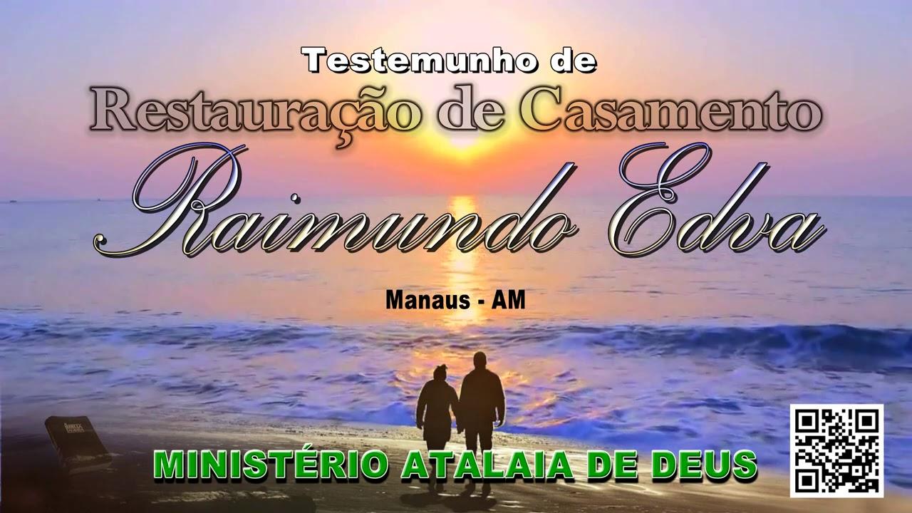 Testemunho de Restauração de Casamento - Raimundo Ediva