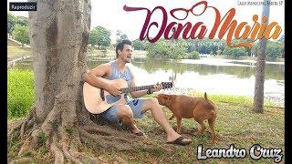 Baixar Thiago Brava Ft. Jorge - Dona Maria- ( Leandro Cruz-Cover)