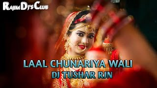 Laal Chunariya Wali Dj Tushar Rjn